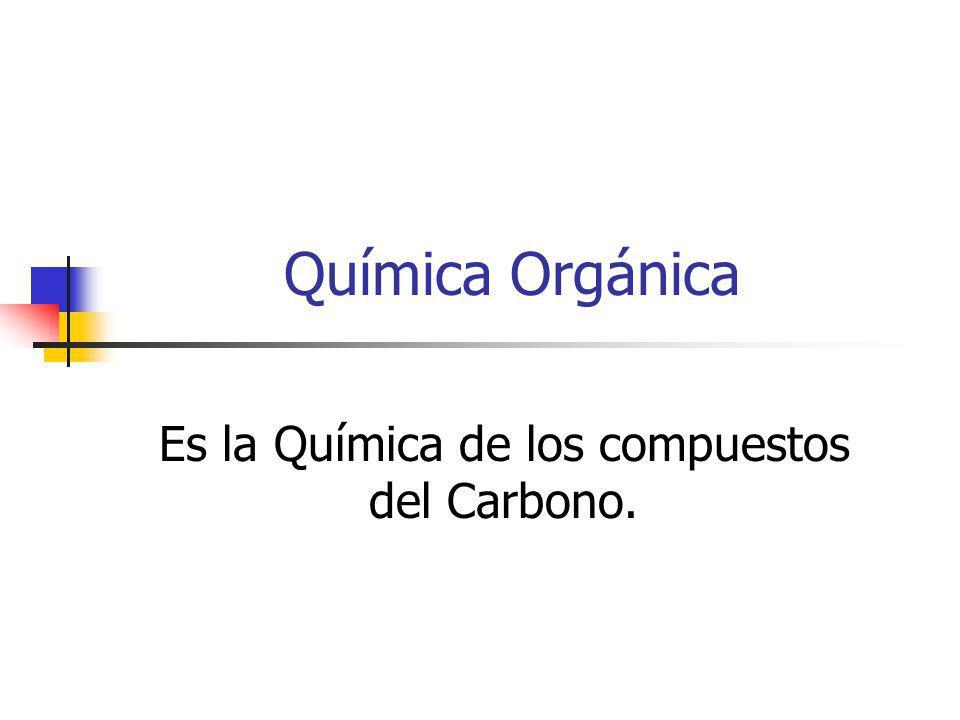 Es la Química de los compuestos del Carbono.