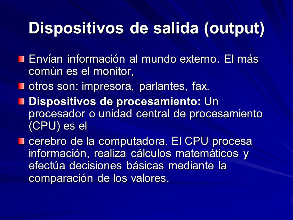 Dispositivos de salida (output)