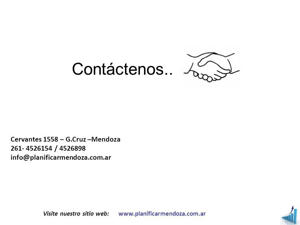 Contáctenos.. Cervantes 1558 – G.Cruz –Mendoza 261- 4526154 / 4526898