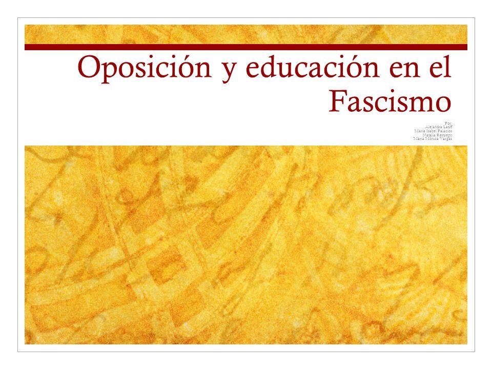 Oposición y educación en el Fascismo