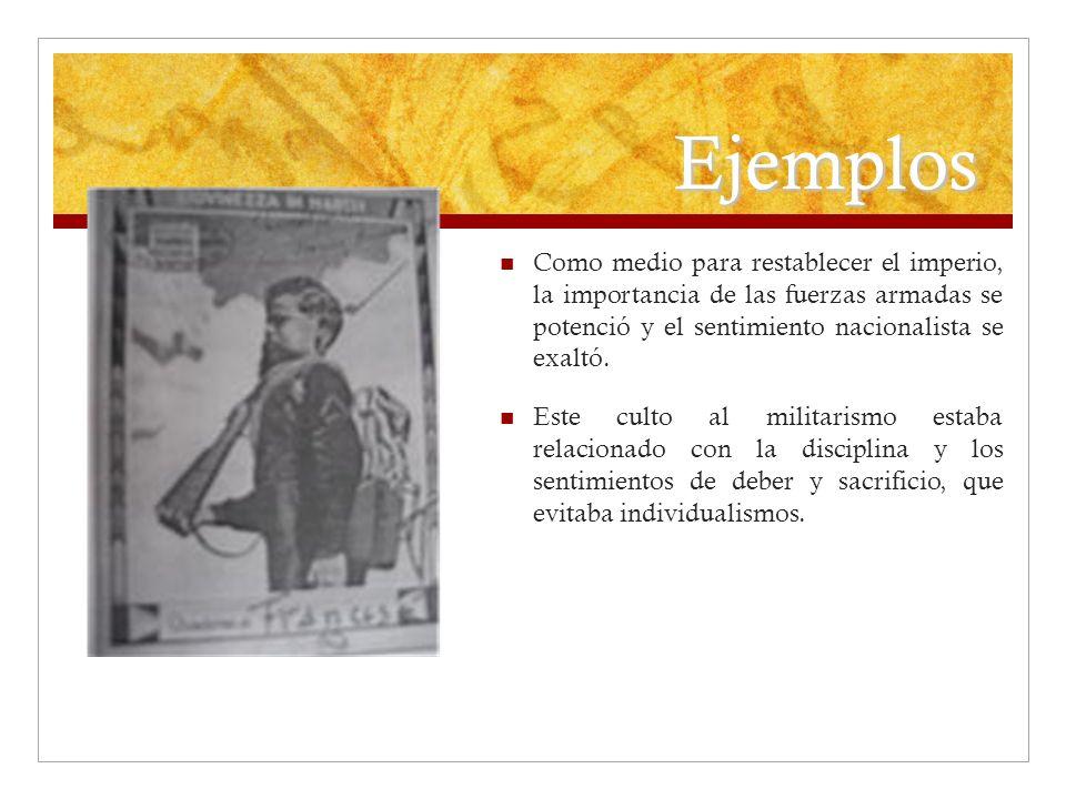 Ejemplos Como medio para restablecer el imperio, la importancia de las fuerzas armadas se potenció y el sentimiento nacionalista se exaltó.