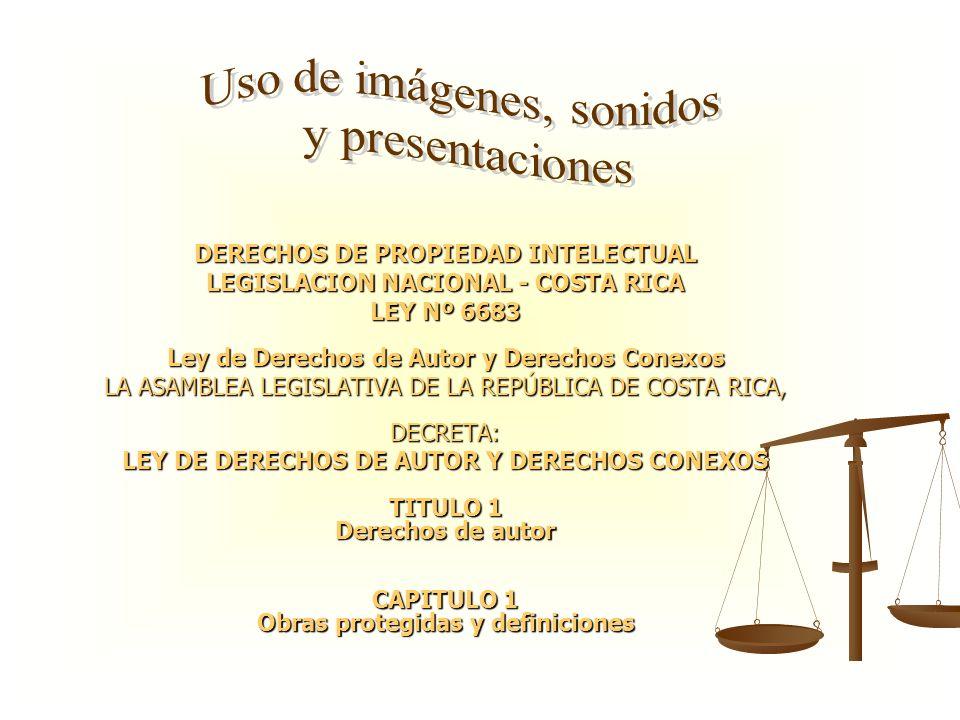 DERECHOS DE PROPIEDAD INTELECTUAL LEGISLACION NACIONAL - COSTA RICA