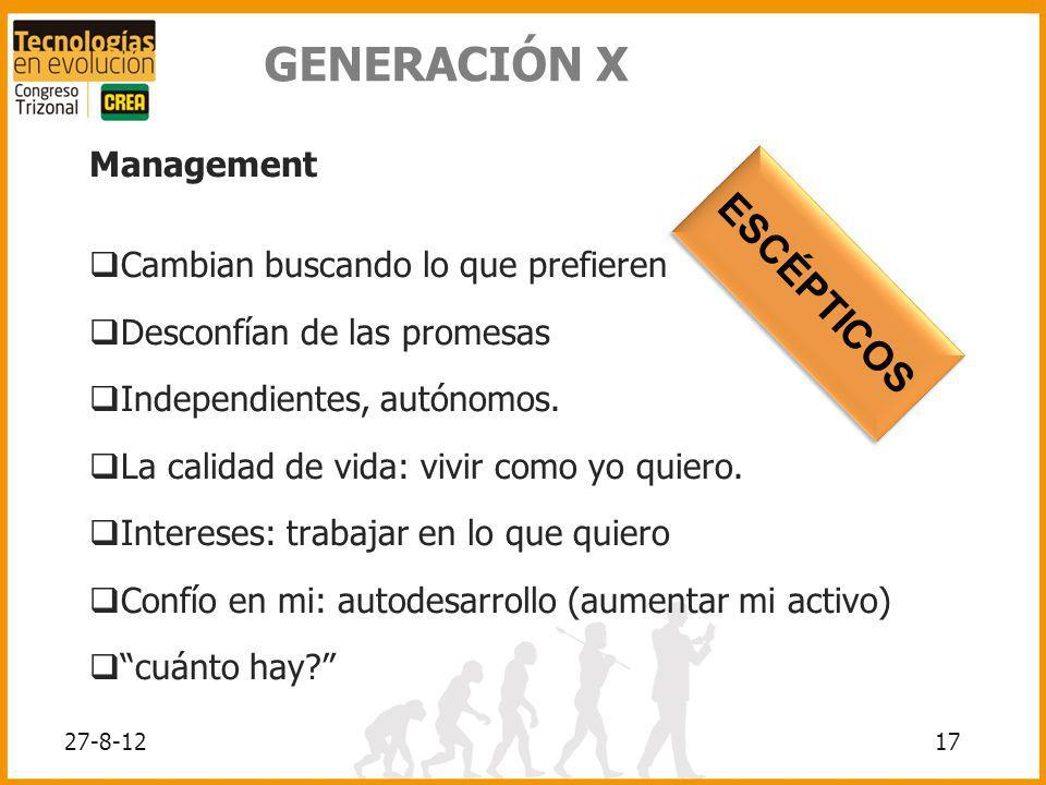 GENERACIÓN X ESCÉPTICOS Management Cambian buscando lo que prefieren