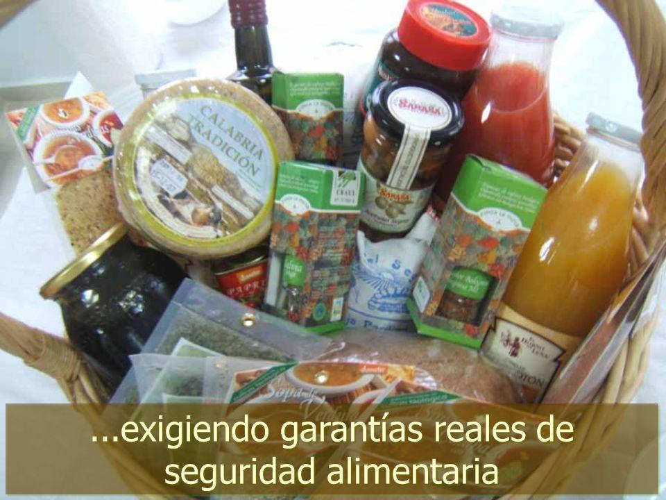 ...exigiendo garantías reales de seguridad alimentaria