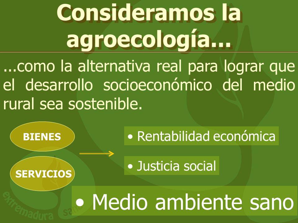 Consideramos la agroecología...