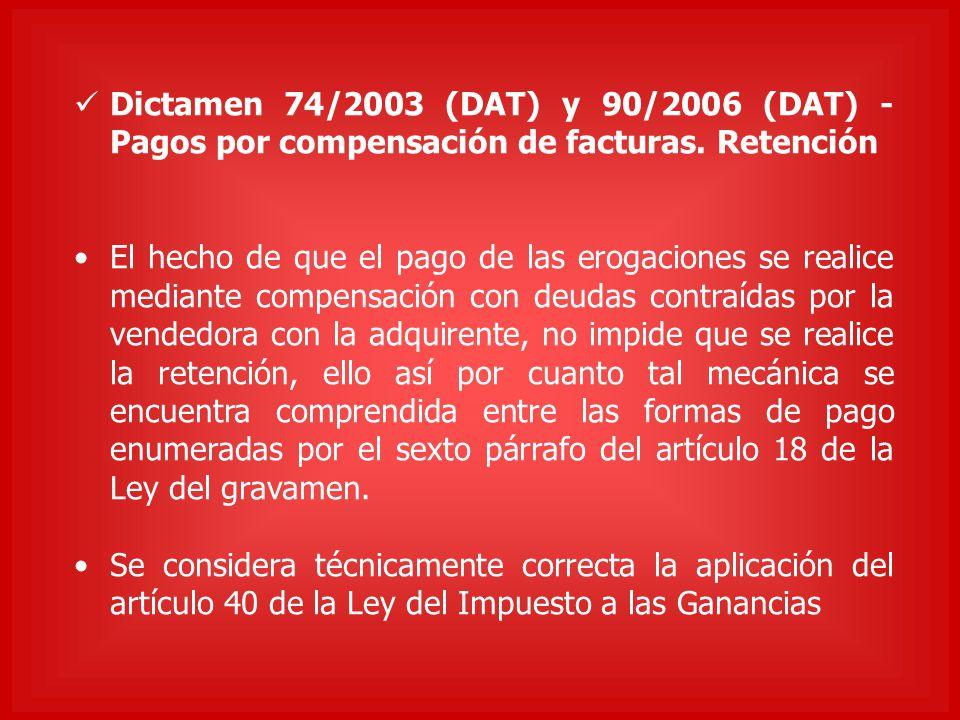 Dictamen 74/2003 (DAT) y 90/2006 (DAT) - Pagos por compensación de facturas. Retención