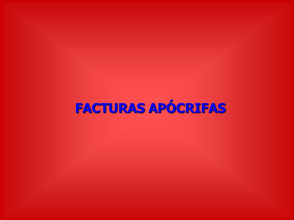FACTURAS APÓCRIFAS