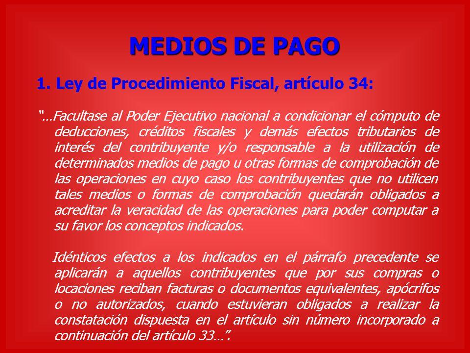 MEDIOS DE PAGO 1. Ley de Procedimiento Fiscal, artículo 34: