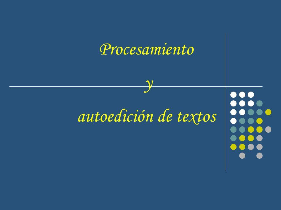Procesamiento y autoedición de textos