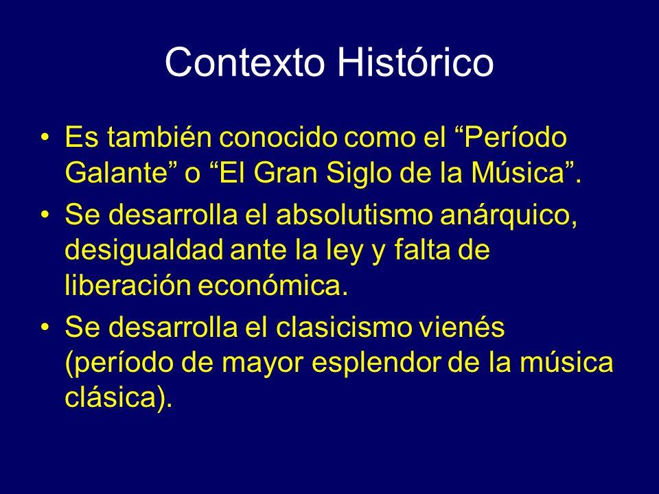 Contexto Histórico Es también conocido como el Período Galante o El Gran Siglo de la Música .