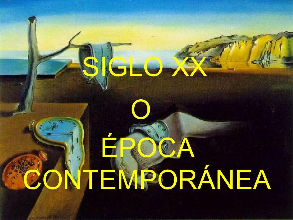 SIGLO XX O ÉPOCA CONTEMPORÁNEA