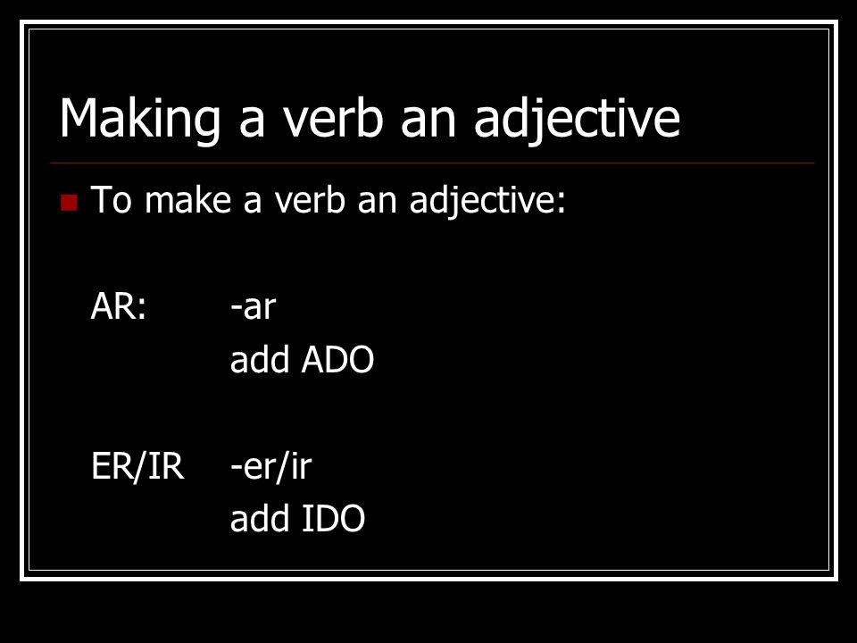 Making a verb an adjective
