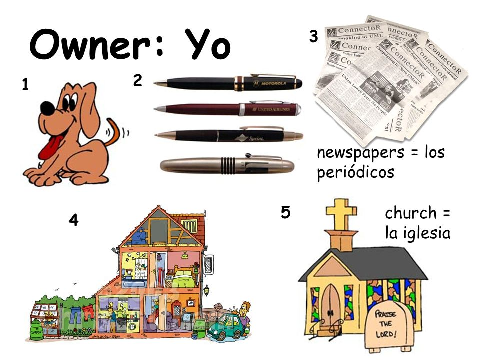 Owner: Yo 3 2 1 newspapers = los periódicos 5 church = la iglesia 4