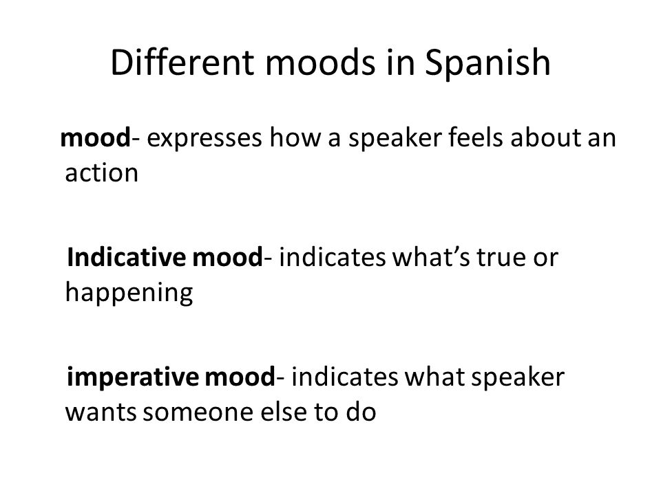 Different moods in Spanish