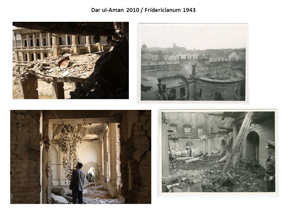 Dar ul-Aman 2010 / Fridericianum 1943