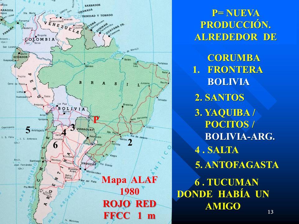 P= NUEVA PRODUCCIÓN. ALREDEDOR DE. CORUMBA 1. FRONTERA BOLIVIA. 2. SANTOS.