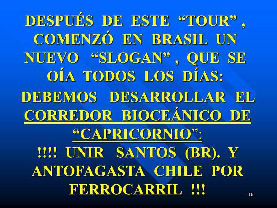 DESPUÉS DE ESTE TOUR , COMENZÓ EN BRASIL UN NUEVO SLOGAN , QUE SE OÍA TODOS LOS DÍAS: