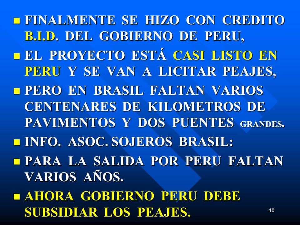 FINALMENTE SE HIZO CON CREDITO B.I.D. DEL GOBIERNO DE PERU,