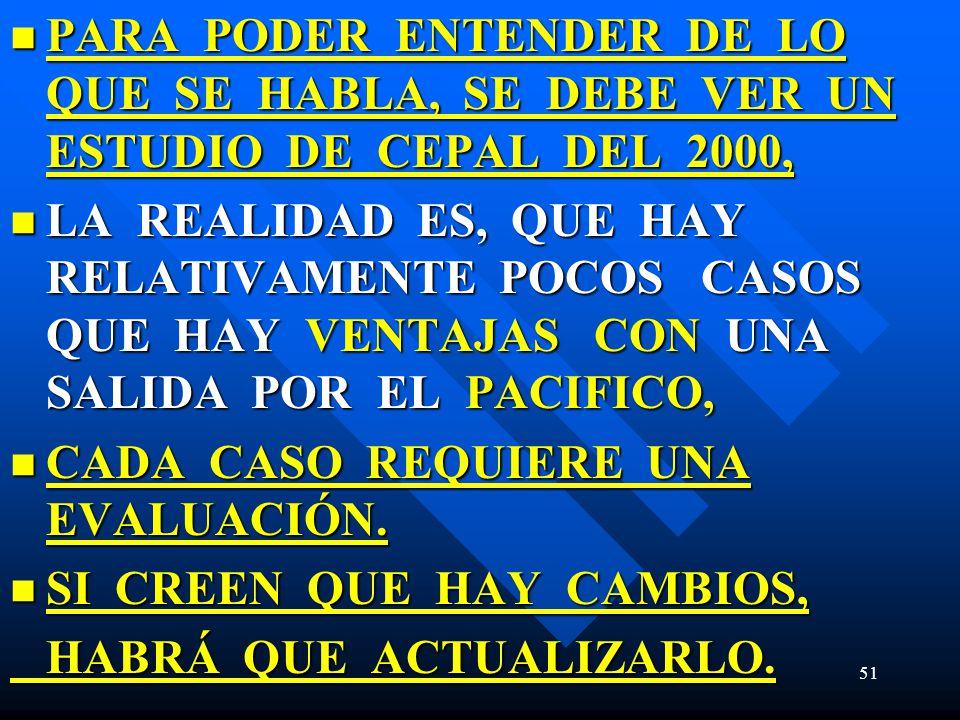 PARA PODER ENTENDER DE LO QUE SE HABLA, SE DEBE VER UN ESTUDIO DE CEPAL DEL 2000,