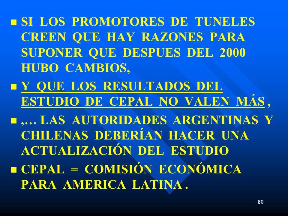 SI LOS PROMOTORES DE TUNELES CREEN QUE HAY RAZONES PARA SUPONER QUE DESPUES DEL 2000 HUBO CAMBIOS,
