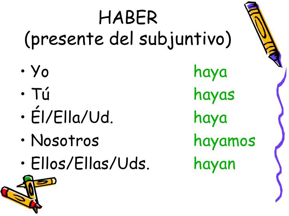 HABER (presente del subjuntivo)