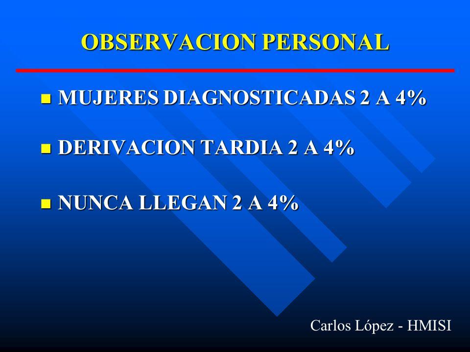 OBSERVACION PERSONAL MUJERES DIAGNOSTICADAS 2 A 4%