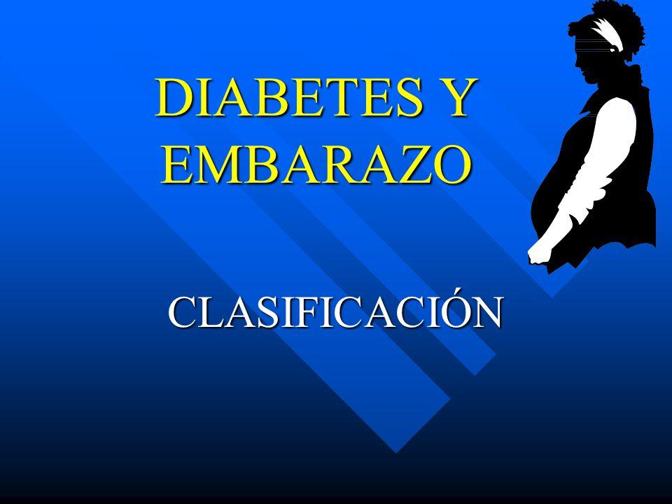 DIABETES Y EMBARAZO CLASIFICACIÓN