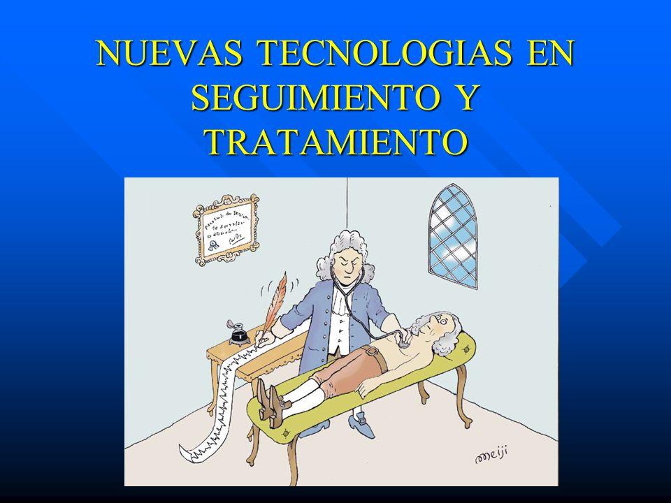 NUEVAS TECNOLOGIAS EN SEGUIMIENTO Y TRATAMIENTO