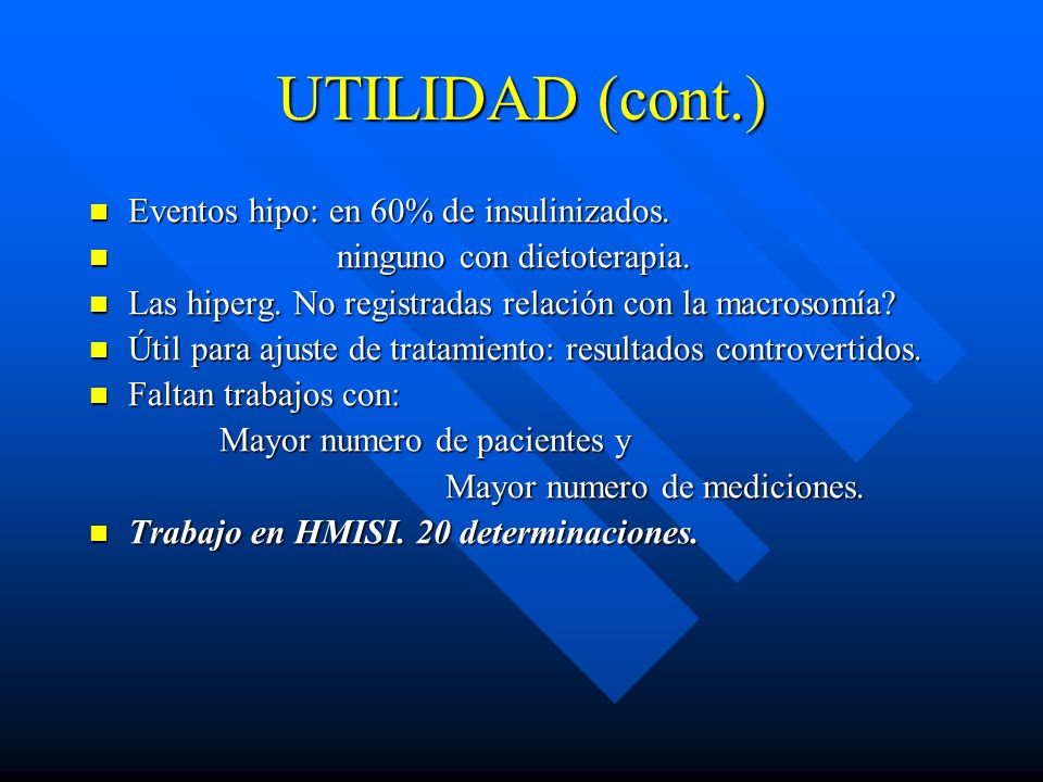 UTILIDAD (cont.) Eventos hipo: en 60% de insulinizados.