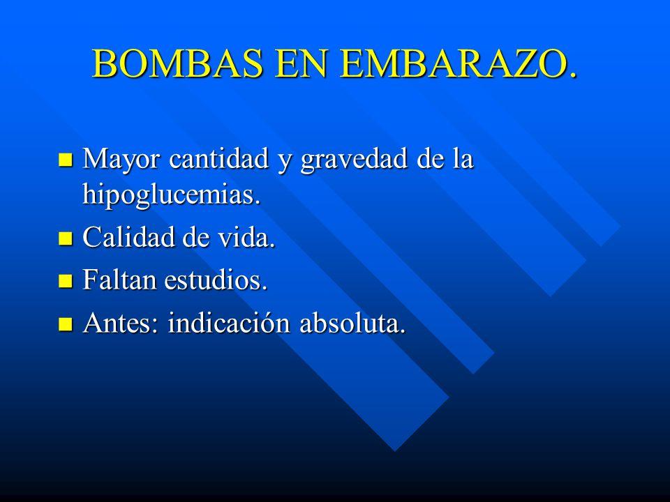 BOMBAS EN EMBARAZO. Mayor cantidad y gravedad de la hipoglucemias.