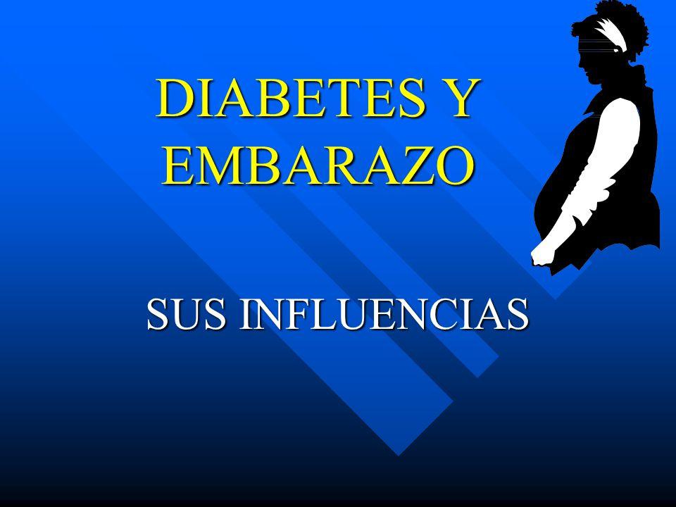 DIABETES Y EMBARAZO SUS INFLUENCIAS
