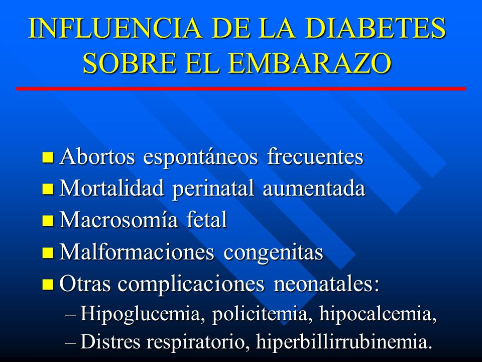 INFLUENCIA DE LA DIABETES SOBRE EL EMBARAZO