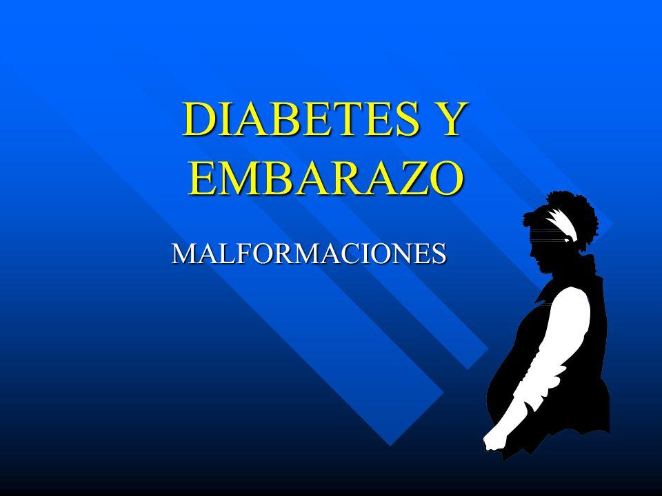 DIABETES Y EMBARAZO MALFORMACIONES