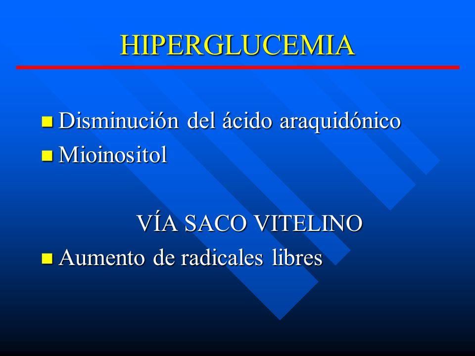 HIPERGLUCEMIA Disminución del ácido araquidónico Mioinositol
