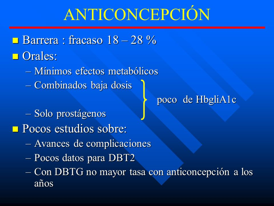 ANTICONCEPCIÓN Barrera : fracaso 18 – 28 % Orales: