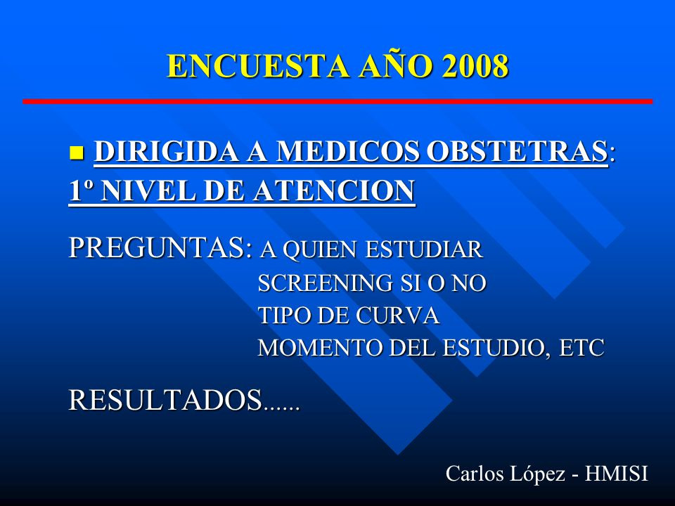 ENCUESTA AÑO 2008 DIRIGIDA A MEDICOS OBSTETRAS: 1º NIVEL DE ATENCION