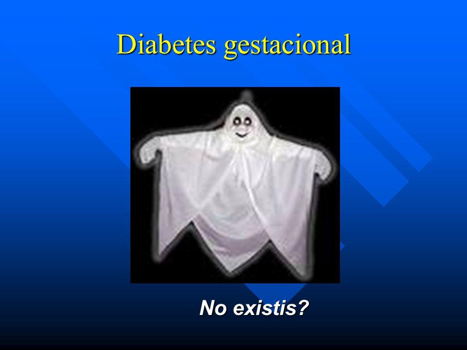 Diabetes gestacional No existis