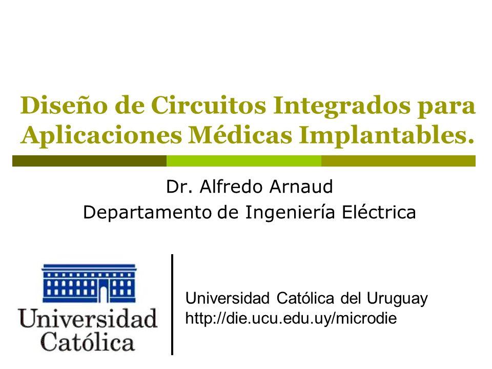 Diseño de Circuitos Integrados para Aplicaciones Médicas Implantables.