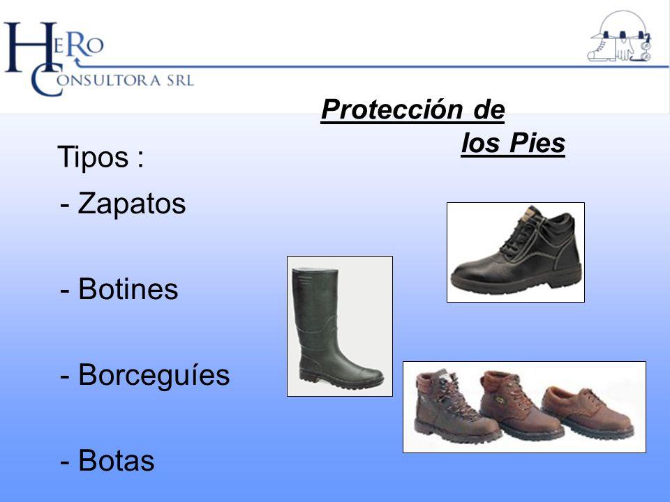 Tipos : - Zapatos - Botines - Borceguíes - Botas Protección de