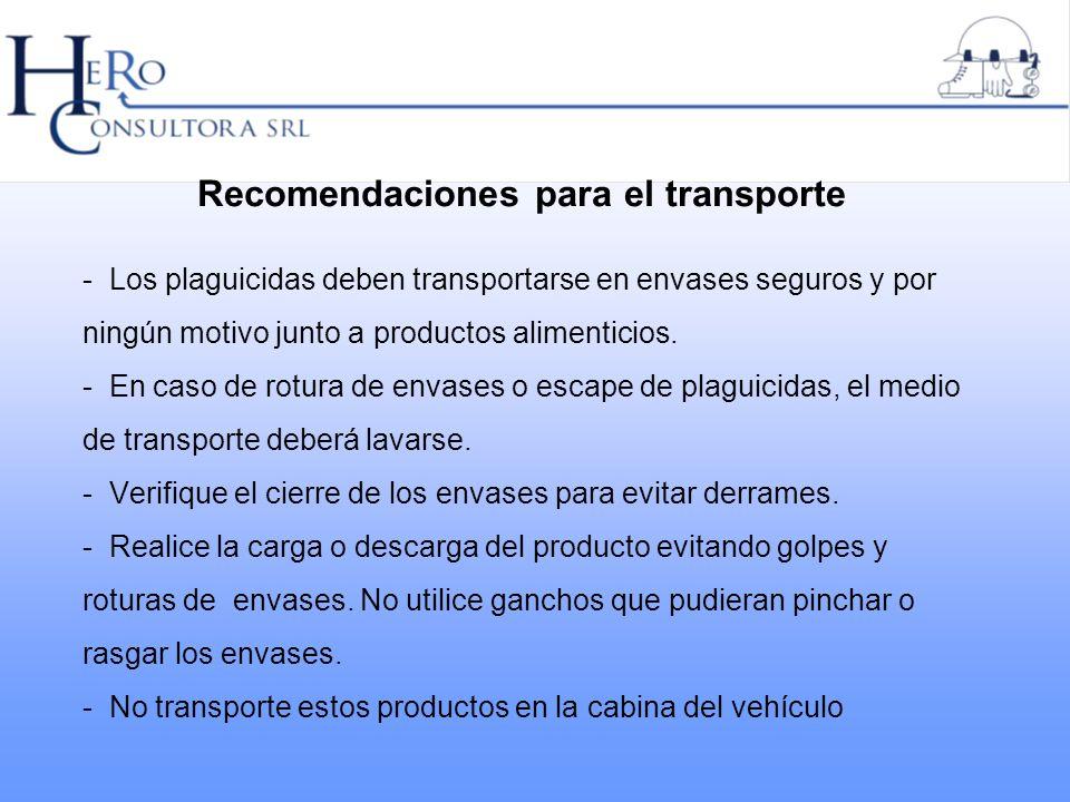 Recomendaciones para el transporte - Los plaguicidas deben transportarse en envases seguros y por ningún motivo junto a productos alimenticios.