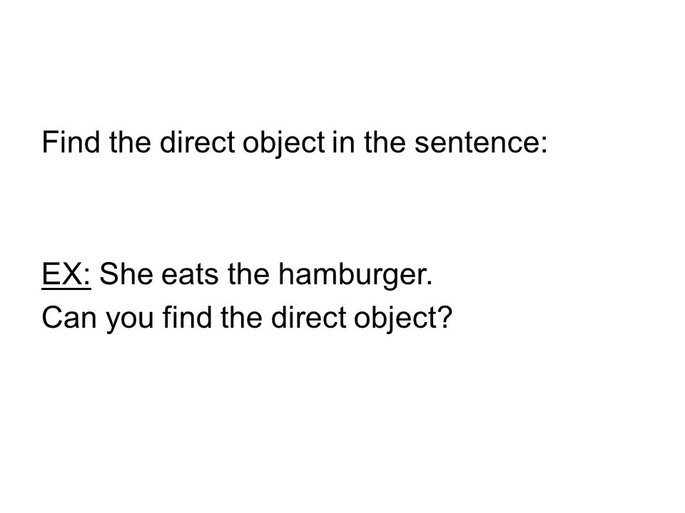 Find the direct object in the sentence: