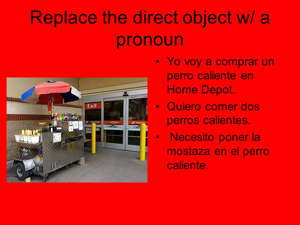 Replace the direct object w/ a pronoun
