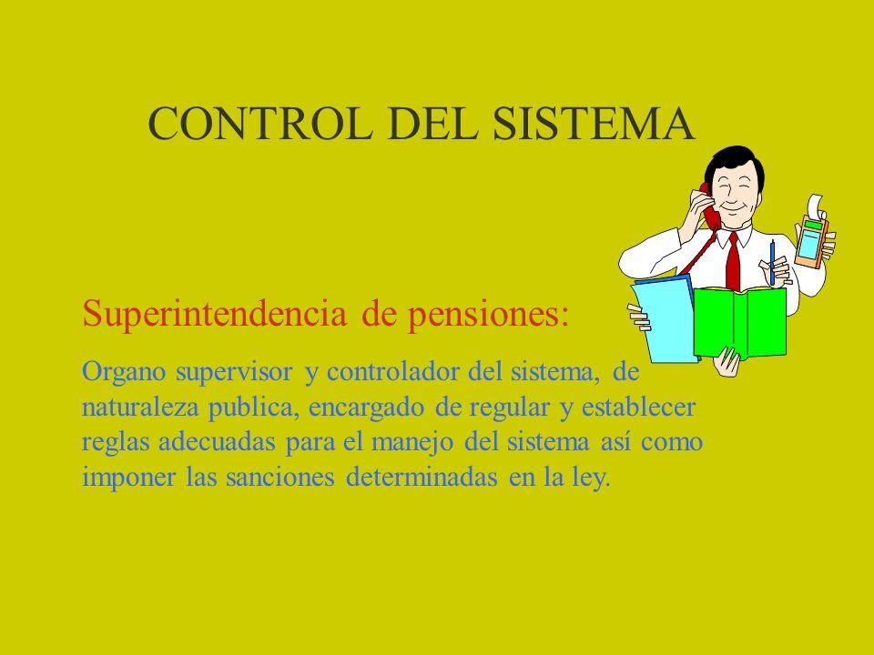 CONTROL DEL SISTEMA Superintendencia de pensiones: