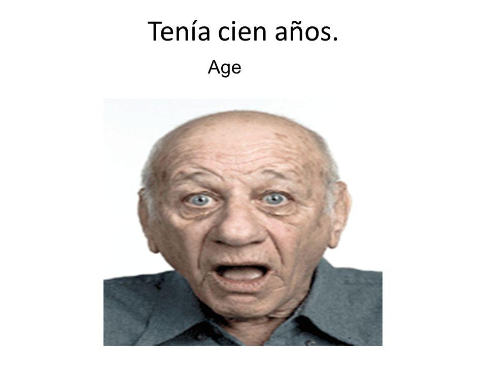 Tenía cien años. Age