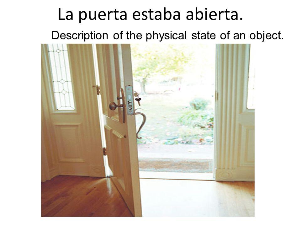 La puerta estaba abierta.