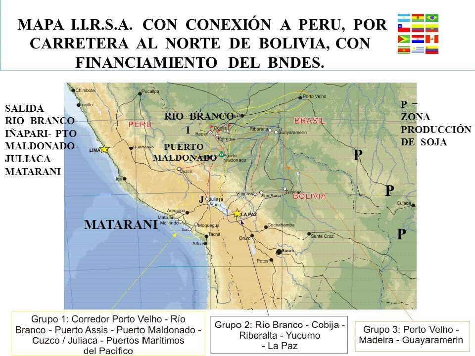 MAPA I.I.R.S.A. CON CONEXIÓN A PERU, POR CARRETERA AL NORTE DE BOLIVIA, CON FINANCIAMIENTO DEL BNDES.