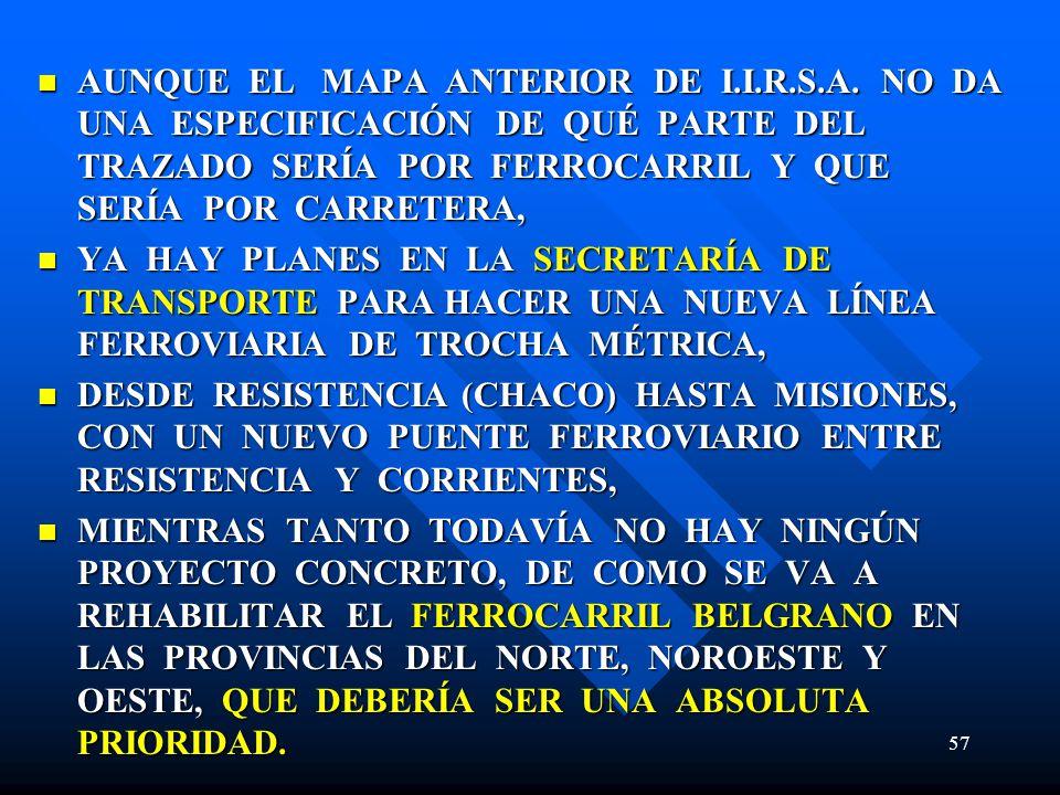 AUNQUE EL MAPA ANTERIOR DE I. I. R. S. A