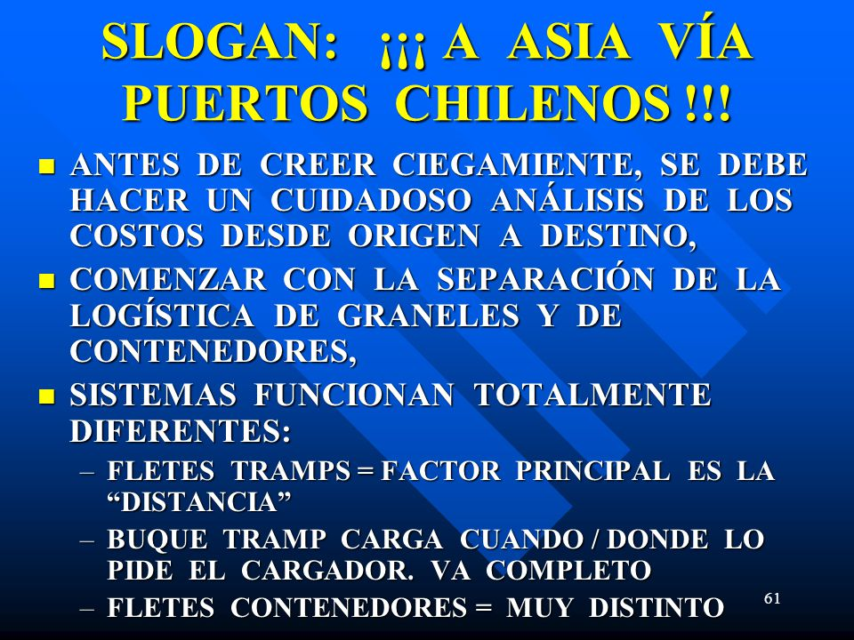 SLOGAN: ¡¡¡ A ASIA VÍA PUERTOS CHILENOS !!!