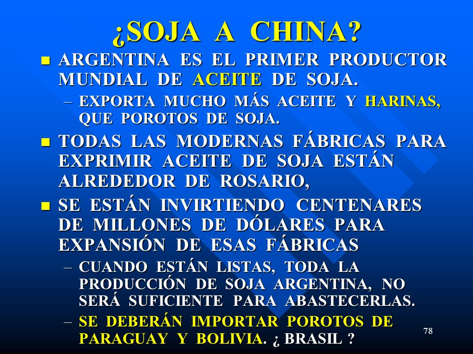 ¿SOJA A CHINA ARGENTINA ES EL PRIMER PRODUCTOR MUNDIAL DE ACEITE DE SOJA.