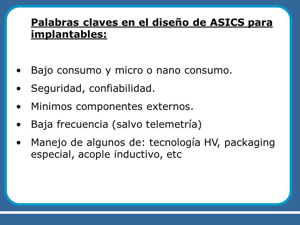 Palabras claves en el diseño de ASICS para implantables: